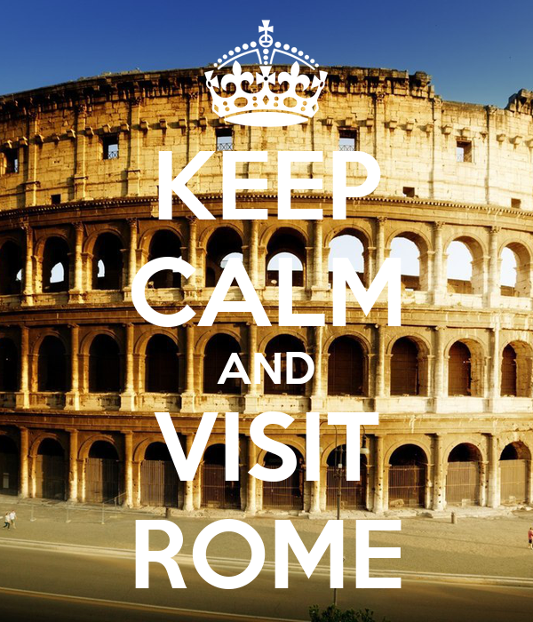 KEEP CALM AND VISIT ROME