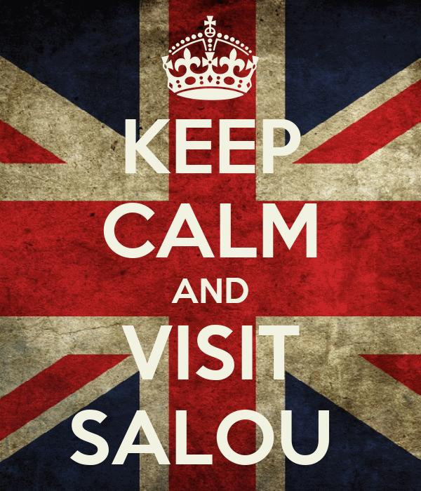 KEEP CALM AND VISIT SALOU