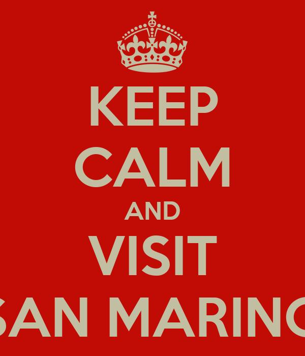 KEEP CALM AND VISIT SAN MARINO