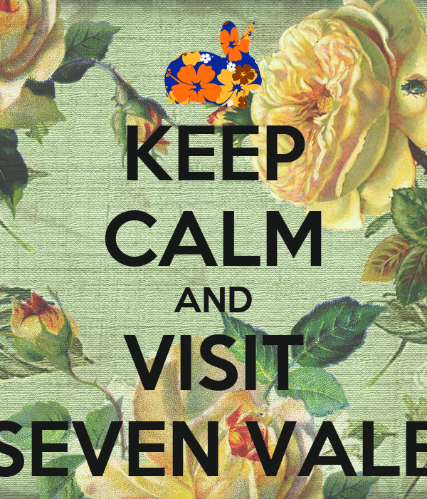 KEEP CALM AND VISIT SEVEN VALE