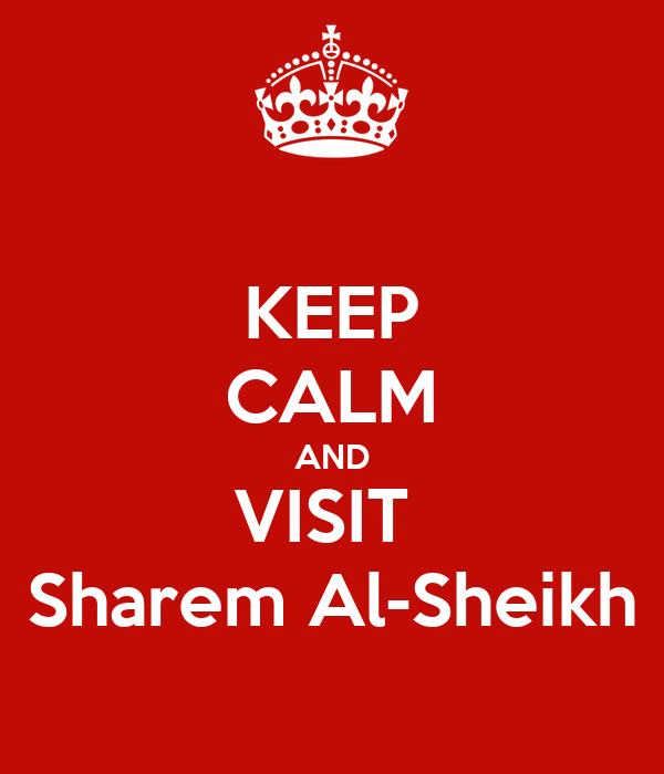 KEEP CALM AND VISIT  Sharem Al-Sheikh