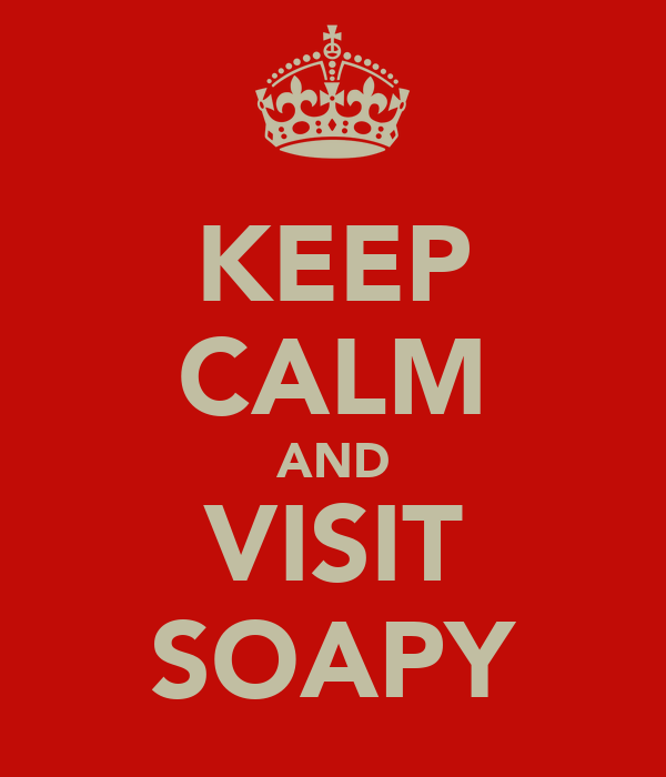 KEEP CALM AND VISIT SOAPY