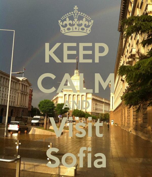 KEEP CALM AND Visit Sofia