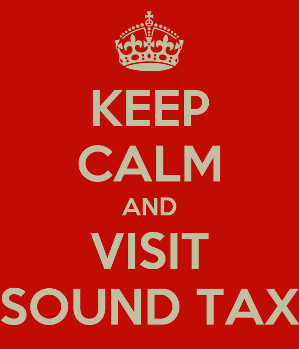 KEEP CALM AND VISIT SOUND TAX