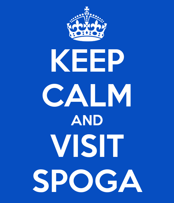 KEEP CALM AND VISIT SPOGA