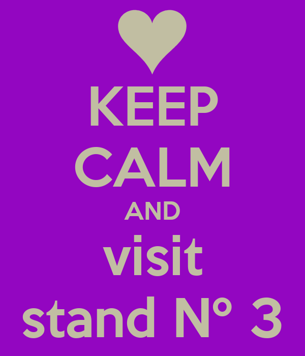 KEEP CALM AND visit stand Nº 3