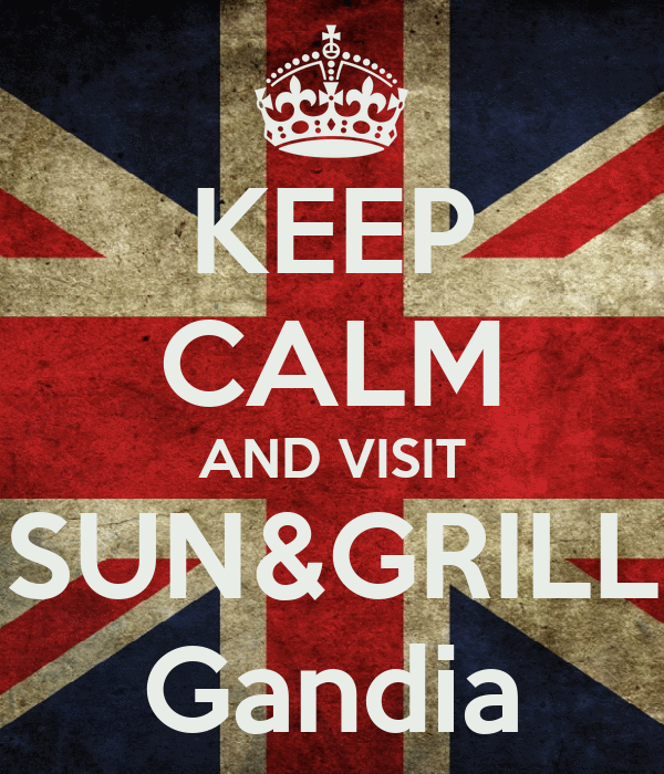 KEEP CALM AND VISIT SUN&GRILL Gandia