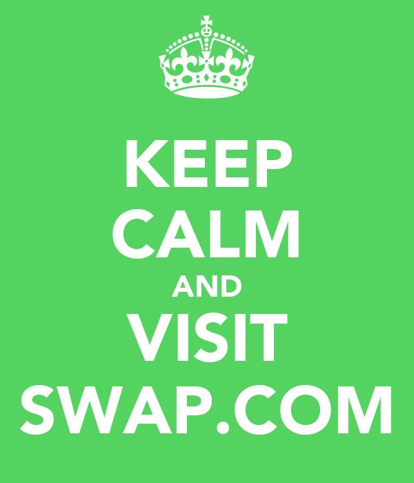 KEEP CALM AND VISIT SWAP.COM