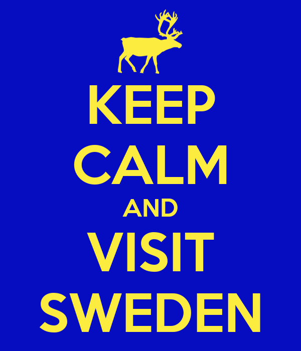 KEEP CALM AND VISIT SWEDEN
