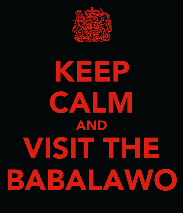 KEEP CALM AND VISIT THE BABALAWO