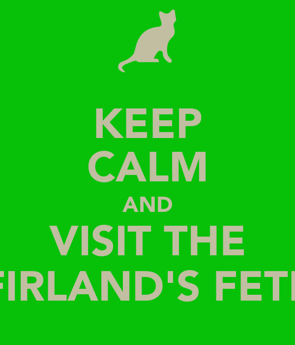 KEEP CALM AND VISIT THE FIRLAND'S FETE