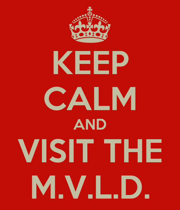 KEEP CALM AND VISIT THE M.V.L.D.