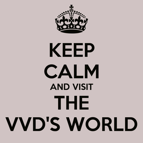 KEEP CALM AND VISIT THE VVD'S WORLD