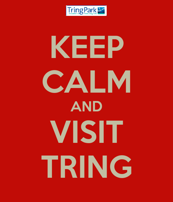 KEEP CALM AND VISIT TRING