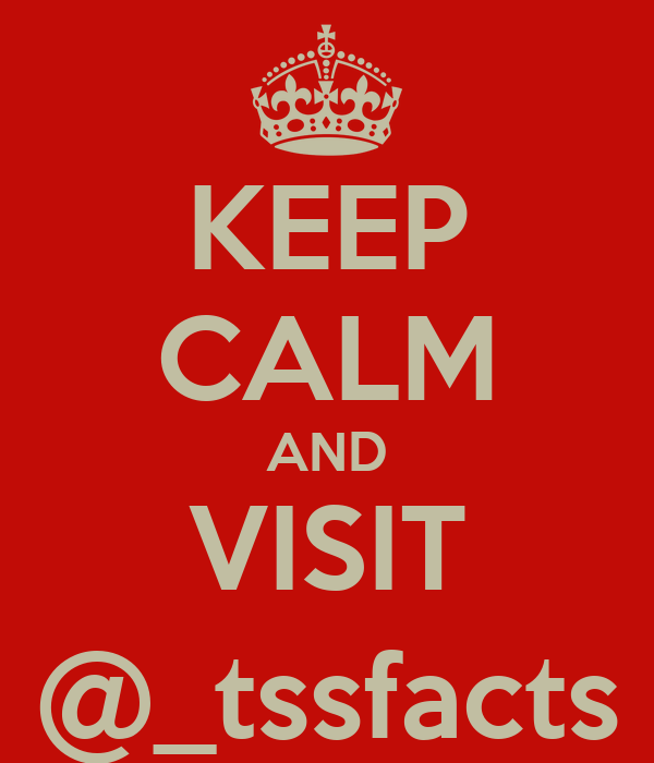 KEEP CALM AND VISIT @_tssfacts