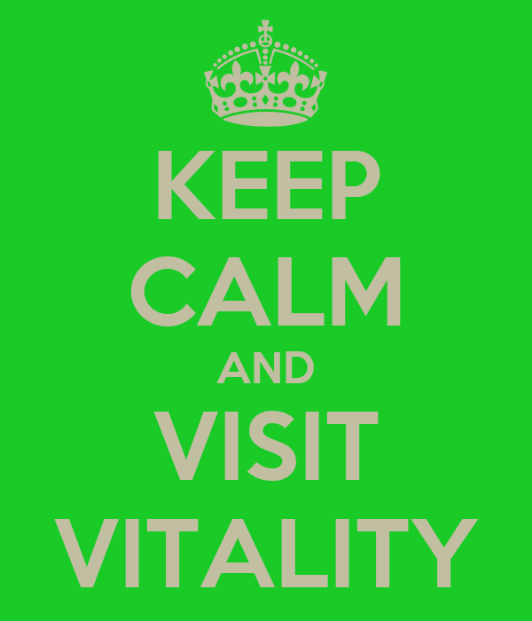 KEEP CALM AND VISIT VITALITY