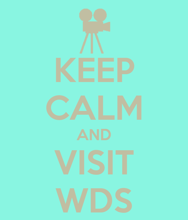 KEEP CALM AND VISIT WDS