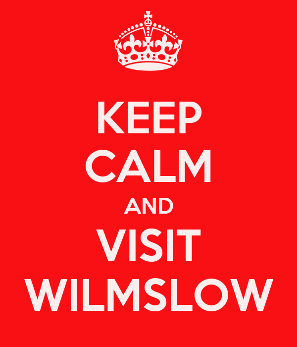KEEP CALM AND VISIT WILMSLOW