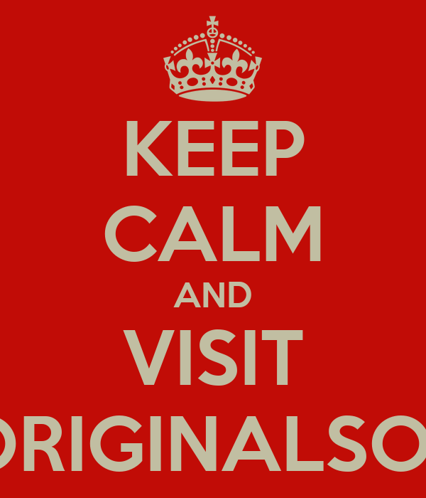 KEEP CALM AND VISIT WWW.THEORIGINALSOFACO.COM