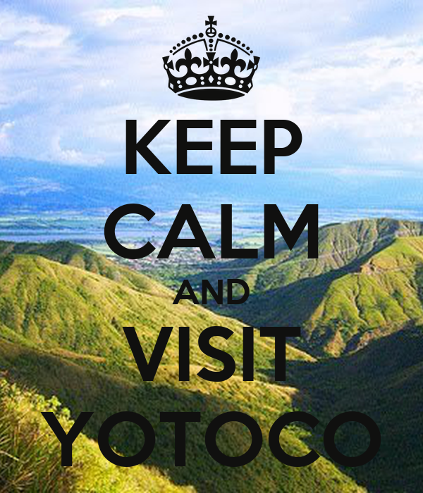 KEEP CALM AND VISIT YOTOCO