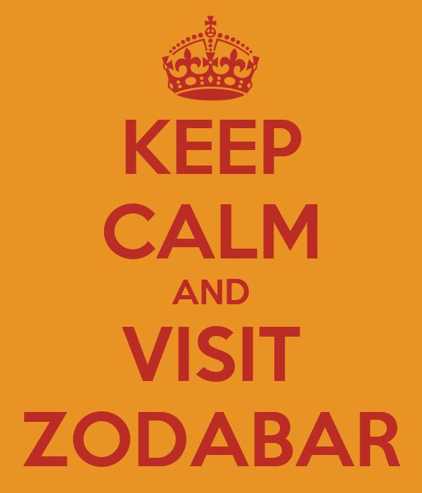 KEEP CALM AND VISIT ZODABAR