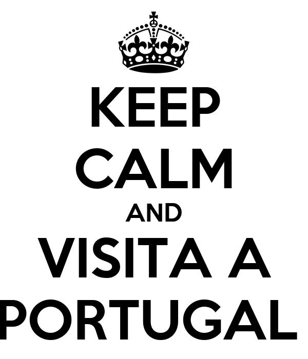 KEEP CALM AND VISITA A PORTUGAL