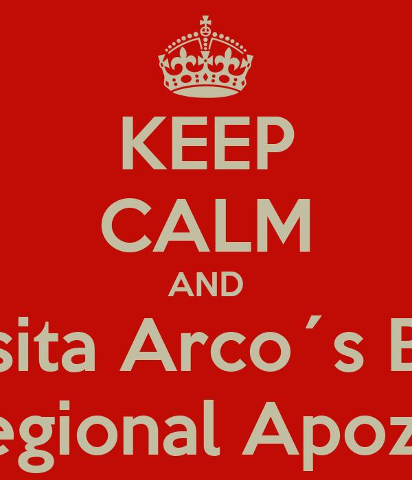 KEEP CALM AND Visita Arco´s Bar Feria Regional Apozol 2013