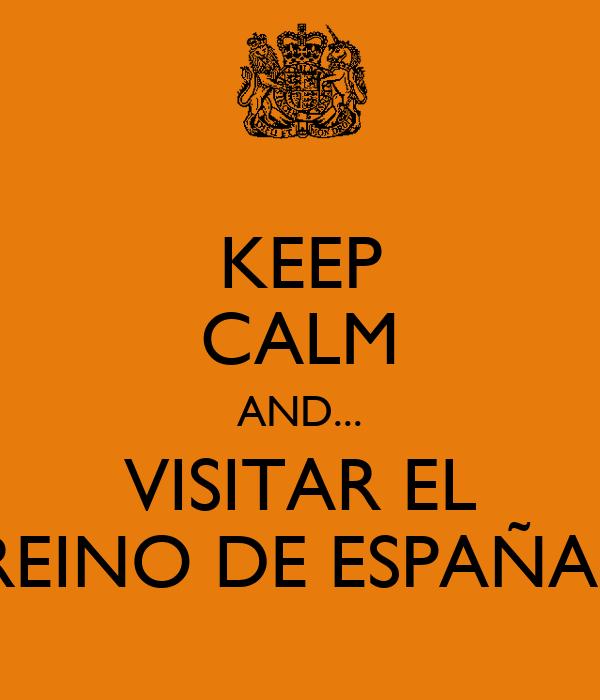 KEEP CALM AND... VISITAR EL REINO DE ESPAÑAa