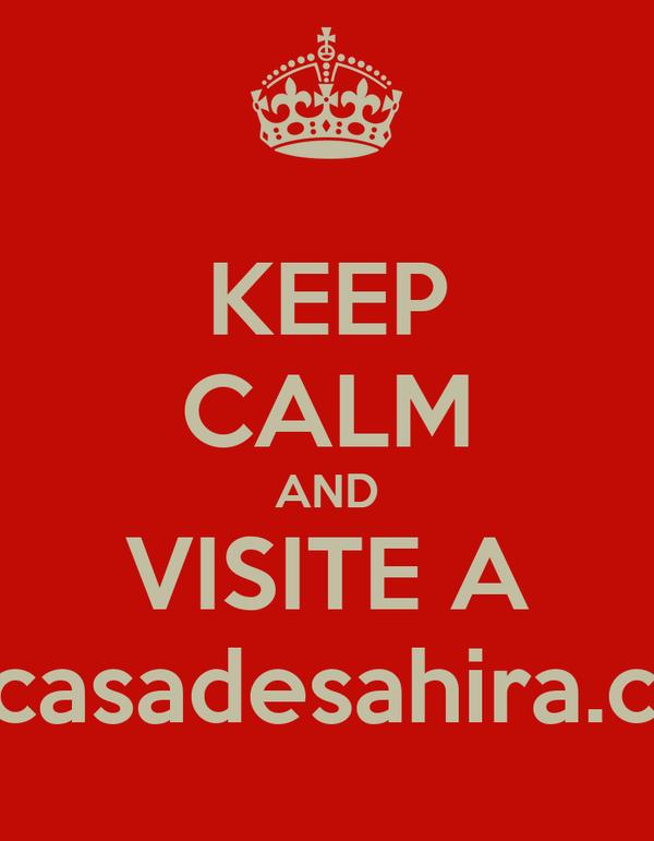 KEEP CALM AND VISITE A www.casadesahira.com.br