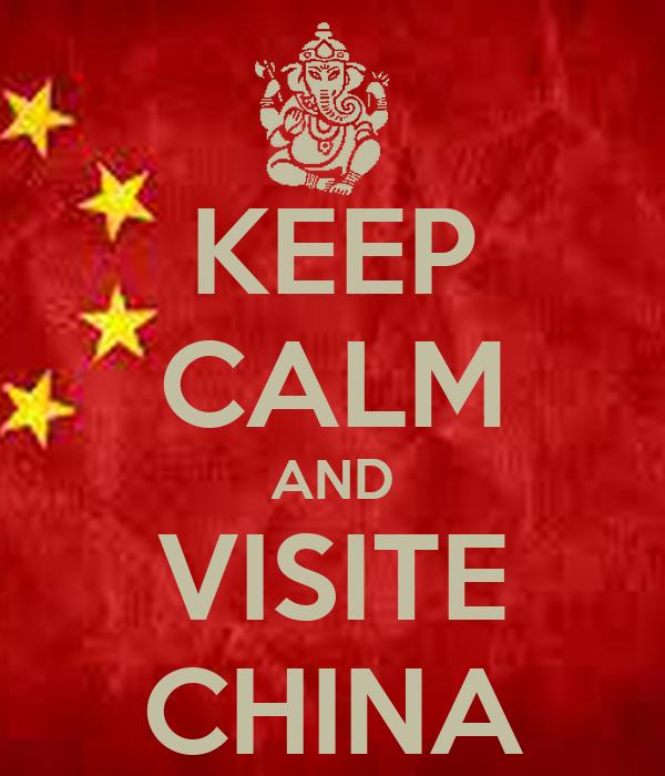 KEEP CALM AND VISITE CHINA