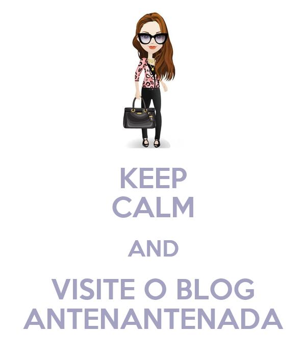KEEP CALM AND VISITE O BLOG ANTENANTENADA