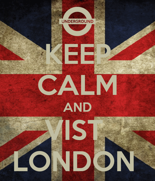 KEEP CALM AND VIST  LONDON