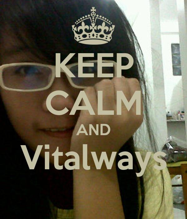 KEEP CALM AND Vitalways