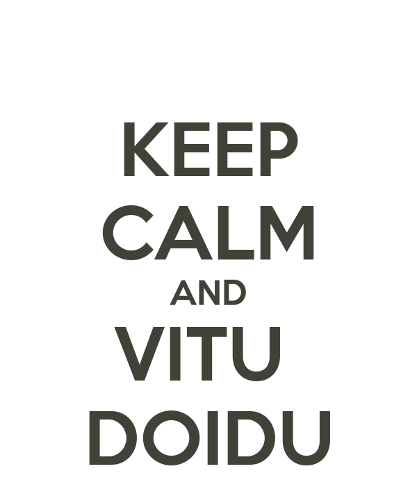 KEEP CALM AND VITU  DOIDU