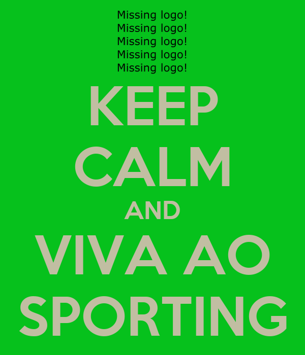 KEEP CALM AND VIVA AO SPORTING