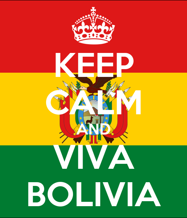 KEEP CALM AND VIVA BOLIVIA
