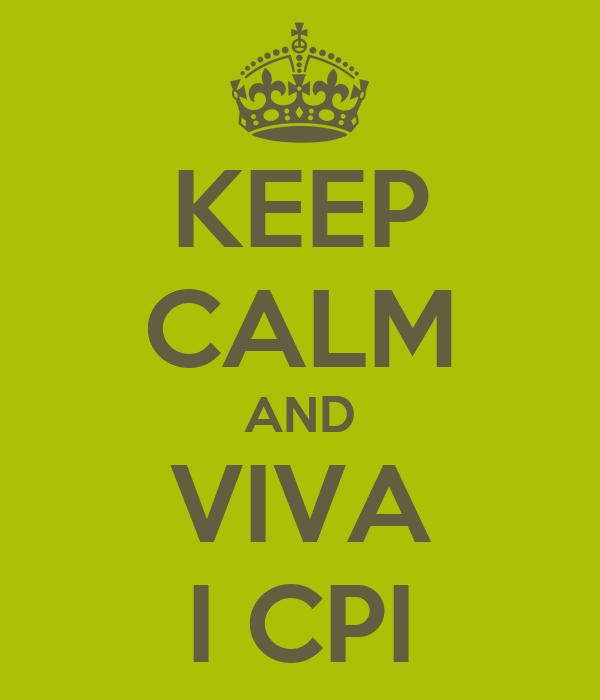 KEEP CALM AND VIVA I CPI