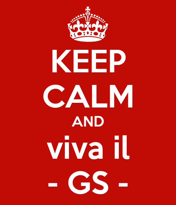 KEEP CALM AND viva il - GS -