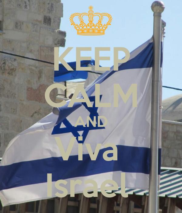 KEEP CALM AND Viva  Israel