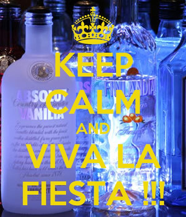 KEEP CALM AND VIVA LA FIESTA !!!