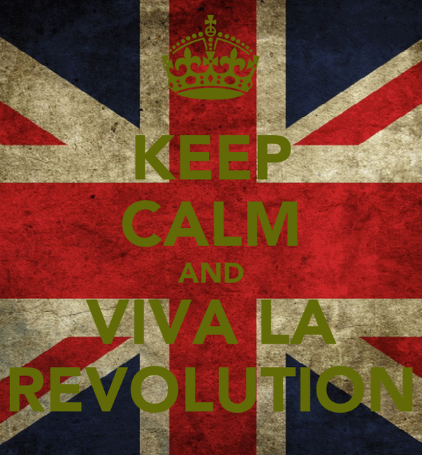 KEEP CALM AND VIVA LA REVOLUTION