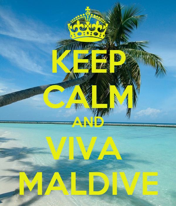 KEEP CALM AND VIVA  MALDIVE