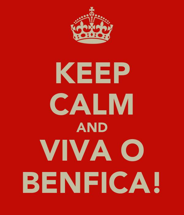 KEEP CALM AND VIVA O BENFICA!