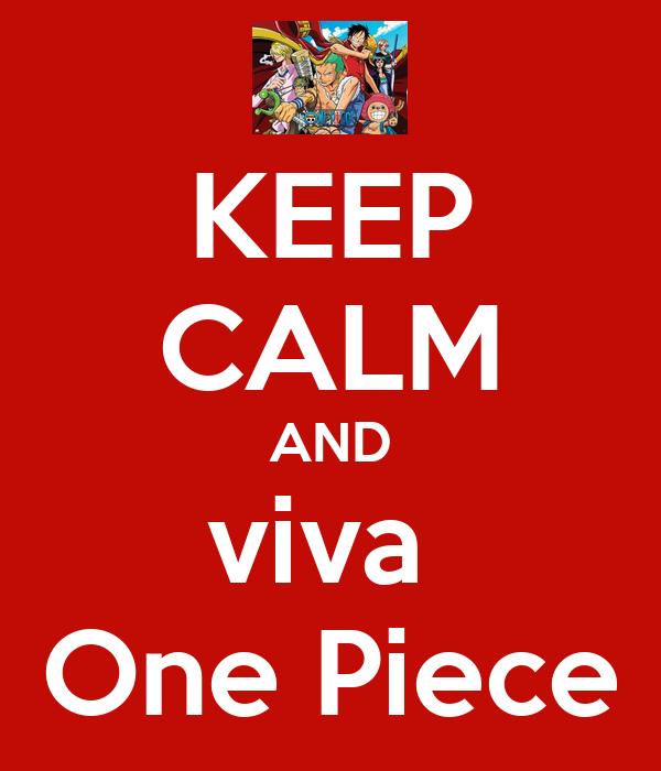 KEEP CALM AND viva  One Piece