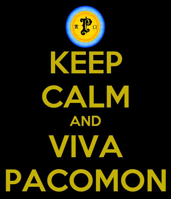 KEEP CALM AND VIVA PACOMON