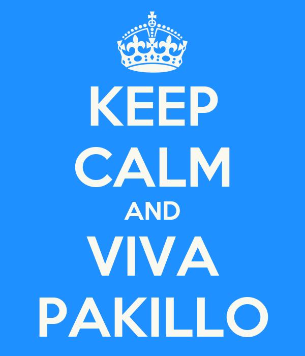KEEP CALM AND VIVA PAKILLO