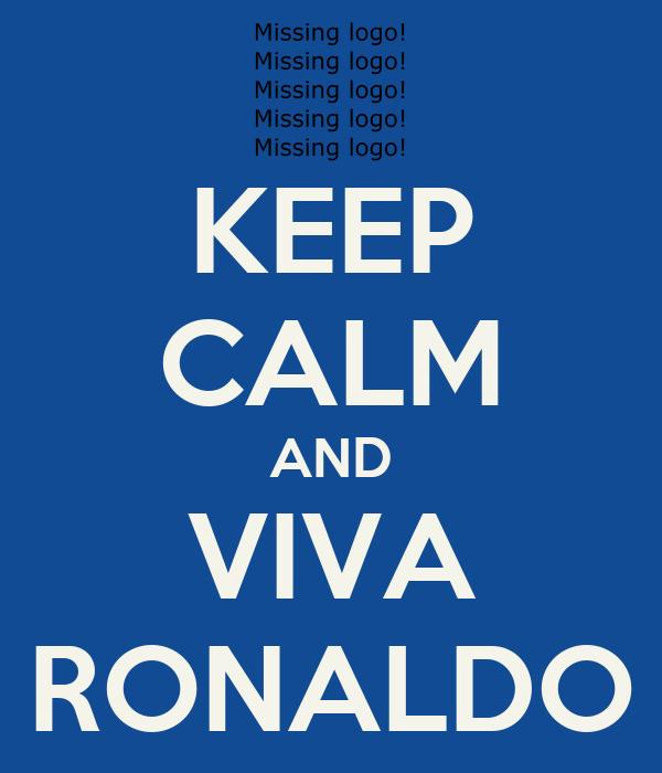 KEEP CALM AND VIVA RONALDO