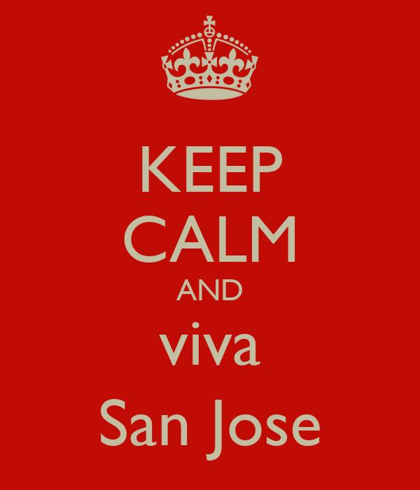 KEEP CALM AND viva San Jose