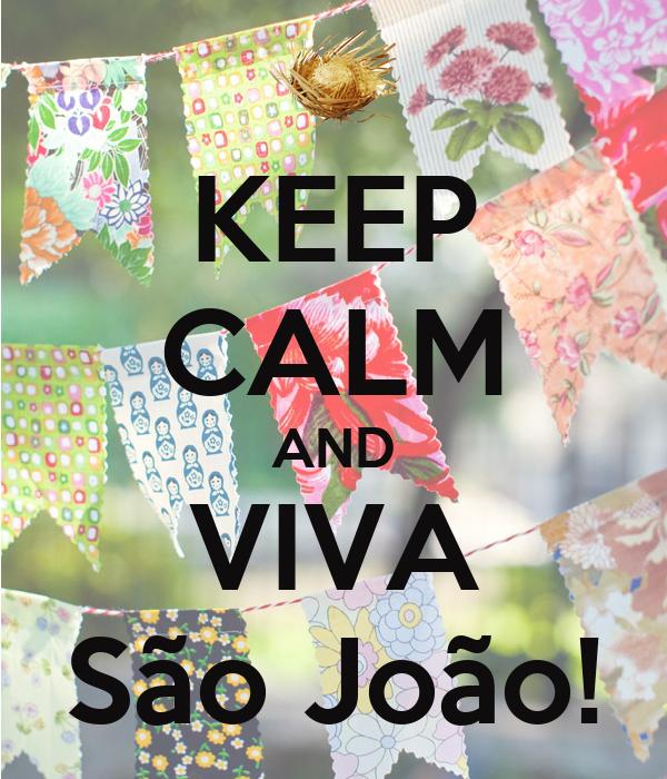 KEEP CALM AND VIVA São João!