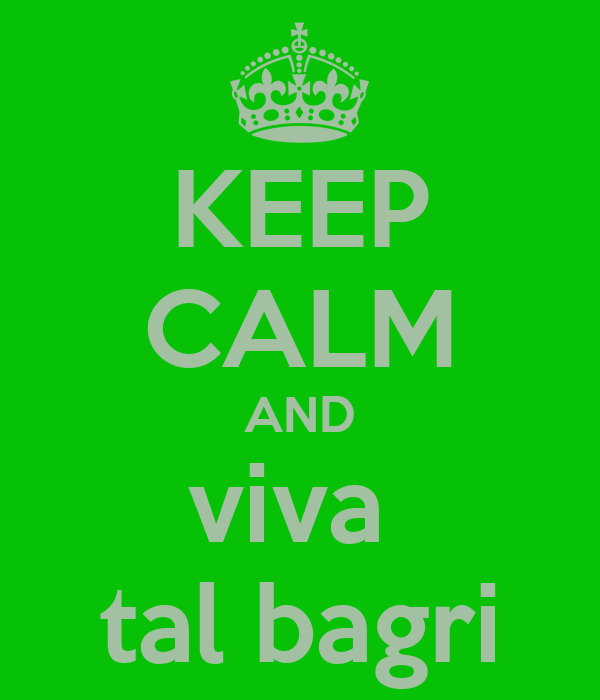KEEP CALM AND viva  tal bagri